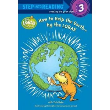 How To Help The Earth - By The Lorax, Step Into Reading, Step 3 (Paperback)