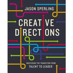 Creative Directions: Mastering the Transition from Talent to Leader (Hardcover)