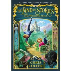 The Wishing Spell: The Land of Stories, Book 1 (Paperback)
