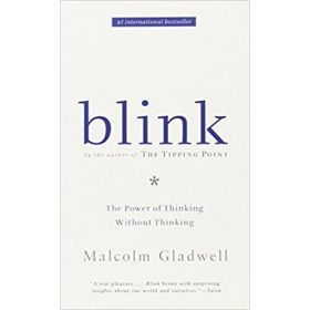 Blink: The Power of Thinking Without Thinking (Mass Market)