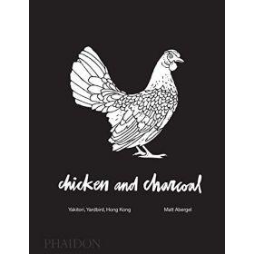 Chicken and Charcoal: Yakitori, Yardbird, Hong Kong (Hardcover)