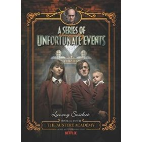 The Austere Academy: A Series of Unfortunate Events, Book 5, Netflix Tie-in (Hardcover)