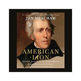 American Lion: Andrew Jackson in the White House (Paperback)