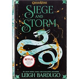 Siege and Storm: The Grisha Trilogy, Book 2 (Hardcover)