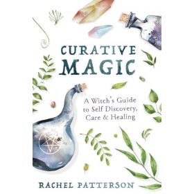 Curative Magic: A Witch's Guide to Self Discovery, Care & Healing (Paperback)