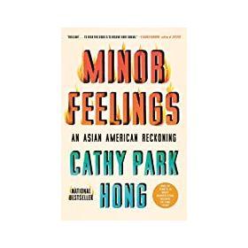 Minor Feelings: An Asian American Reckoning (Paperback)