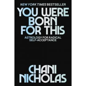 You Were Born For This: Astrology For Radical Self-Acceptance (Hardcover)