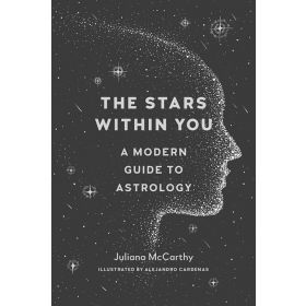 The Stars Within You: A Modern Guide To Astrology (Paperback)
