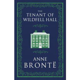 The Tenant of Wildfell Hall, Alma Classics Evergreens (Paperback)