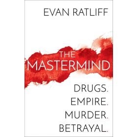 The Mastermind: Drugs. Empire. Murder. Betrayal. (Hardcover)