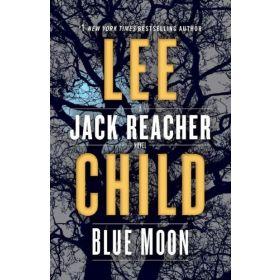 Blue Moon: A Jack Reacher Novel, Book 24 (Hardcover)
