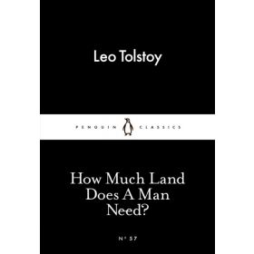 How Much Land Does a Man Need?, Penguin Little Black Classics (Paperback)