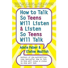 How to Talk So Teens Will Listen and Listen So Teens Will Talk (Paperback)