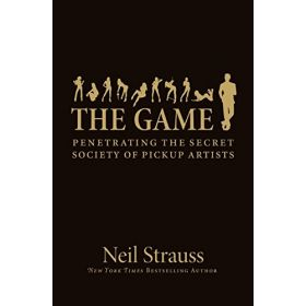 The Game: Penetrating the Secret Society of Pickup Artists, Export Edition (Mass Market)