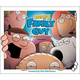 Inside Family Guy: An Illustrated History (Hardcover)