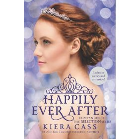 Happily Ever After: Companion to the Selection Series (Hardcover)