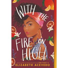 With the Fire on High (Paperback)