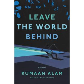 Leave the World Behind: A Novel (Hardcover)