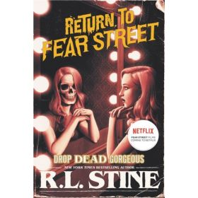 Drop Dead Gorgeous: Return to Fear Street, Book 3 (Paperback)