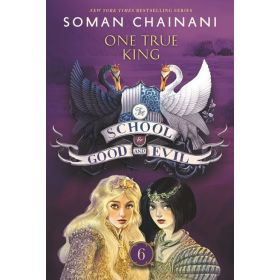One True King: The School for Good and Evil, Book 6 (Paperback)