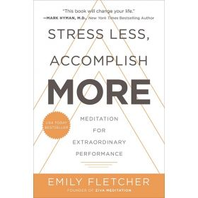 Stress Less, Accomplish More: Meditation for Extraordinary Performance (Paperback)