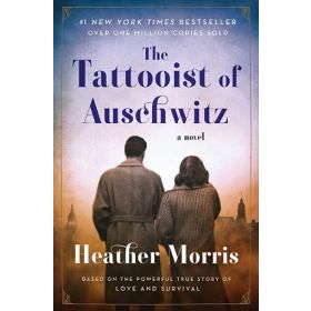 The Tattooist of Auschwitz: A Novel (Paperback)