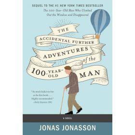 The Accidental Further Adventures of the Hundred-Year-Old Man: A Novel (Paperback)