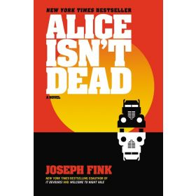 Alice Isn't Dead: A Novel (Hardcover)