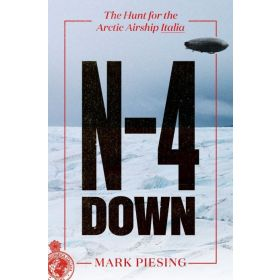 N-4 Down: The Hunt for the Arctic Airship Italia (Hardcover)