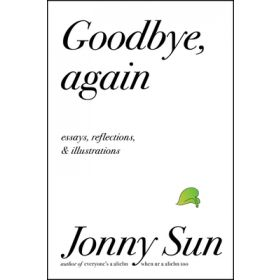 Goodbye, Again: Essays, Reflections, and Illustrations (Hardcover)