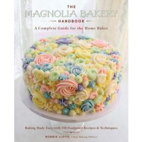 The Magnolia Bakery Handbook: A Complete Guide for the Home Baker (Hardcover)