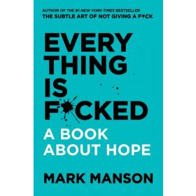 Everything Is F*cked: A Book about Hope, Export Edition (Paperback)