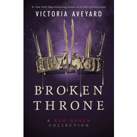 Broken Throne: A Red Queen Collection, Export Edition (Paperback)