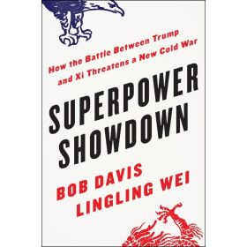 Superpower Showdown: How the Battle Between Trump and Xi Threatens a New Cold War (Hardcover)