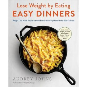 Lose Weight by Eating: Easy Dinners (Paperback)