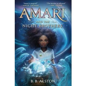 Amari and the Night Brothers: Supernatural Investigations, Book 1 (Hardcover)