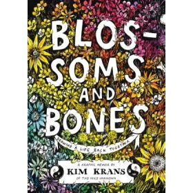 Blossoms and Bones: Drawing a Life Back Together (Hardcover)
