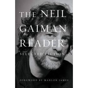 The Neil Gaiman Reader: Selected Fiction (Hardcover)