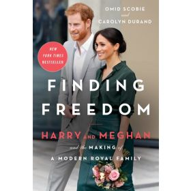 Finding Freedom: Harry and Meghan and the Making of a Modern Royal Family (Hardcover)