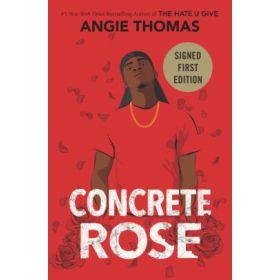Concrete Rose, Signed Copy (Hardcover)
