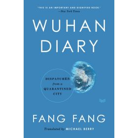 Wuhan Diary: Dispatches from a Quarantined City (Hardcover)
