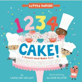 1234 Cake!: A Count-and-Bake Book, Little Bakers Series (Board Book)