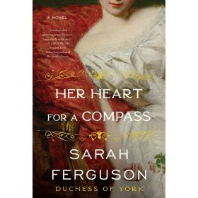 Her Heart for a Compass: A Novel, Expanded Edition—Deckle Edge (Paperback)