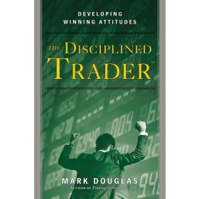 The Disciplined Trader: Developing Winning Attitudes (Hardcover)