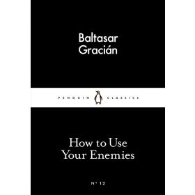 How to Use Your Enemies, Penguin Little Black Classics (Paperback)