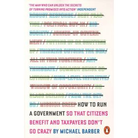 How To Run A Government: So That Citizens Benefit And Taxpayers Don't Go Crazy (Paperback)