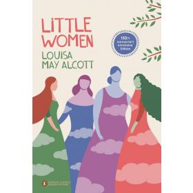 Little Women: 150th Anniversary Annotated, Penguin Classics Deluxe Edition (Paperback)