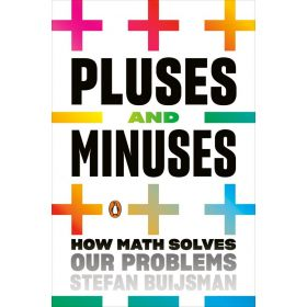 Pluses and Minuses: How Math Solves Our Problems (Paperback)