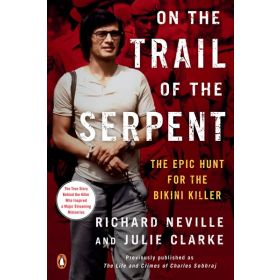 On the Trail of the Serpent: The Epic Hunt for the Bikini Killer (Paperback)