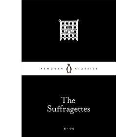 The Suffragettes, Penguin Little Black Classics (Paperback)